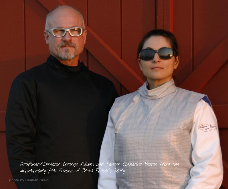 George Adams, Catherine Bolton, Touche, blind fencer